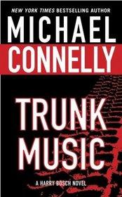 Trunk Music (Harry Bosch, Bk 5)