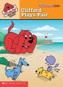 Clifford Plays Fair  (Clifford the Big Red Dog)