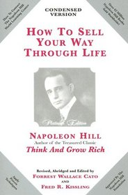 How to Sell Your Way Through Life: Highly Proven to Help Make Millionaires!