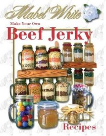 Make Your Own Beef Jerky: Recipes