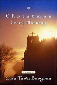 Christmas Every Morning
