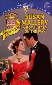 A Royal Baby on the Way (Royally Wed, Bk 1) (Special Edition, No 1281)