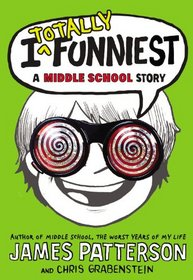 I Totally Funniest: A Middle School Story; Library Edition (I Funny)