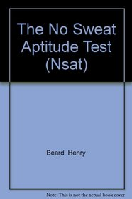 The No Sweat Aptitude Test (Nsat)