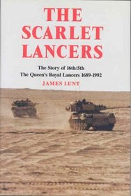 SCARLET LANCERS: The Story of 16th/5th The Queen's Royal Lancers 1689-1992