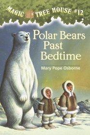 Polar Bears Past Bedtime (Magic Tree House, Bk 12)