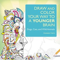 Draw and Color Your Way to a Younger Brain: Dogs, Cats, and Wild Animals