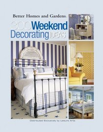300 Weekend Decorating Ideas (Leisure Arts #3640)
