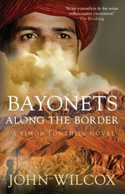 Bayonets Along the Border (Simon Fonthill Series) (Simon Fonthill Novel)