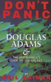 Don't Panic: Douglas Adams and the