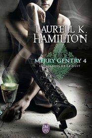 Merry Gentry, Tome 4 : Les assauts de la nuit