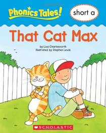That Cat Max: Short a (Phonics Tales!)