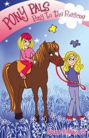 Pony to the Rescue (Pony Pals) (Pony Pals)