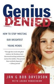 Genius Denied : How to Stop Wasting Our Brightest Young Minds