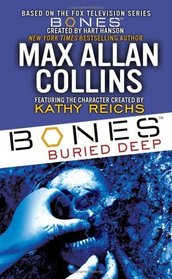 Bones Buried Deep (Bones, Bk 1)