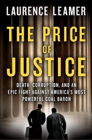The Price of Justice: A True Story of Two Lawyers' Epic Battle Against Corruption and Greed in Coal Country