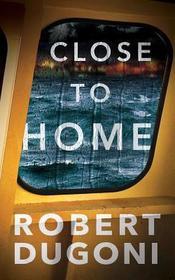 Close to Home (Tracy Crosswhite, Bk 5)