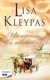 Un extrano en mis brazos (Spanish Edition)