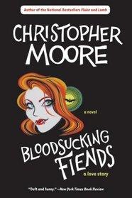 Bloodsucking Fiends: A Love Story (Vampire, Bk 1)