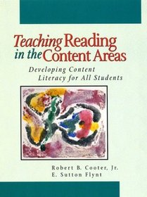 Teaching Reading in the Content Area : Developing Content Literacy For All Students