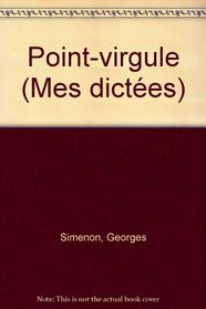 Point-virgule (French Edition)