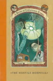The Hostile Hospital (A Series of Unfortunate Events,  Bk 8)