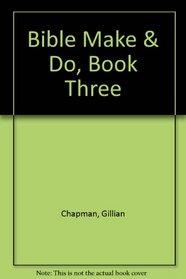 Bible Make & Do, Book Three