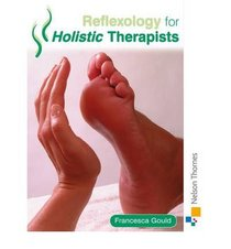Reflexology for Holistic Therapists