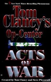 Acts of War (Tom Clancy's Op Center, #4)