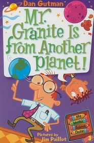 Mr. Granite Is from Another Planet! (My Weird School Daze, Bk 3)