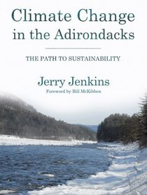 Climate Change in the Adirondacks: The Path to Sustainability (Published in Association With the Wildlife Conservation Society)