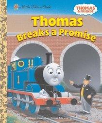 Thomas Breaks a Promise (Little Golden Book)