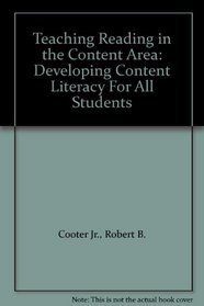 Teaching Reading in the Content Area: Developing Content Literacy For All Students