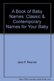 A Book of Baby Names: Classic  Contemporary Names for Your Baby