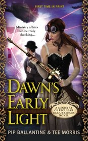 Dawn's Early Light (Ministry of Peculiar Occurrences, Bk 3)