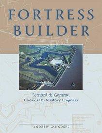 Fortress Builder: Bernard de Gomme: Charles II's Military Engineer
