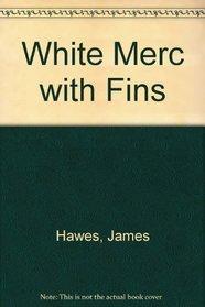 White Merc with Fins