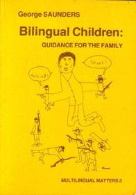 Bilingual Children: Guidance for the Family (Mulitlingual Matters, No 3)