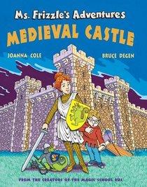 Medieval Castle (Ms. Frizzle's Adventures)