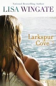 Larkspur Cove (Moses Lake, Bk 1)
