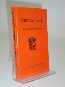 ANDREW LANG (A BODLEY HEAD MONOGRAPHS)