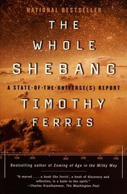 The Whole Shebang : A State Of The Universe(s) Report