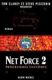 Programmes Fantomes (Hidden Agendas) (Net Force, Bk 2) (French Edition)