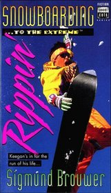 Snowboarding -- To the Extreme -- Rippin'
