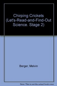 Chirping Crickets (Let's-Read-and-Find-Out Science, Stage 2)