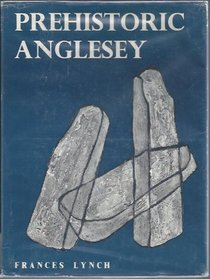 Prehistoric Anglesey: Archaeology of the Island to the Roman Conquest (Studies in Anglesey history)