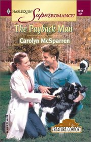 The Payback Man (Creature Comfort, Bk 2) (Harlequin Superromance, No 1011)