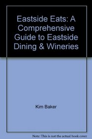 Eastside Eats: A Comprehensive Guide to Eastside Dining & Wineries