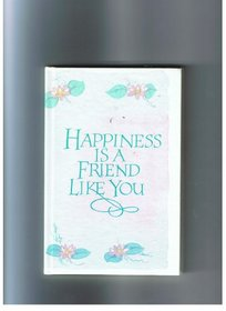 Happiness Is a Friend Like You (Lasting Thoughts Library)