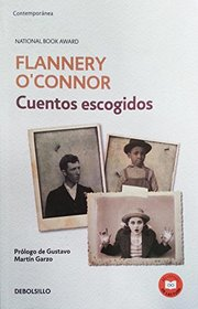 Cuentos escogidos. Flannery O'Connor   / The Complete Stories (Flannery O'Connor  ) (Spanish Edition)